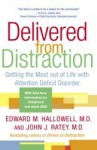 Delivered from Distraction - Edward M. Hallowell, John J. Ratey