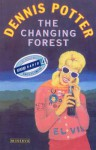 The Changing Forest: Life in the Forest of Dean Today - Dennis Potter, Darcy Ribeiro