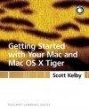 Getting Started with Your Mac and Mac OS X Tiger - Scott Kelby