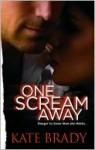One Scream Away - Kate Brady