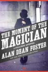 The Moment of the Magician (The Spellsinger Series, 4) - Alan Dean Foster