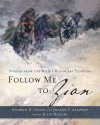 Follow Me to Zion: Stories from the Willie Handcart Pioneers - Andrew D Olsen