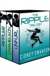 The Ripple Trilogy Box Set (Books 1, 2, and 3) - Cidney Swanson