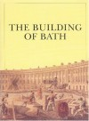 The Building Of Bath - Christopher Woodward