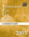 2003 International Fuel Gas Code Commentary - International Code Council