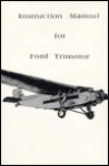 Instruction Manual for Ford Trimotor - Michael Stephen Rice
