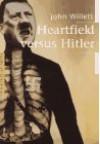Heartfield Versus Hitler - John Willett