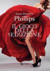 Il gioco della seduzione - Susan Elizabeth Phillips, Arianna Gasbarro
