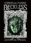 Reckless: Achter de spiegel (Reckless, #1) - Esther Ottens, Cornelia Funke