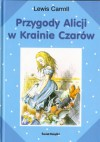 Przygody Alicji w Krainie Czarów - Lewis Carroll