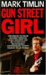 Gun Street Girl - Mark Timlin