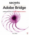 Secrets of Adobe Bridge: Making the Most of Adobe Creative Suite 2 - Terry White