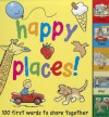 Happy Places!: 100 First Words to Share Together - Stuart Trotter, Moira Butterfield