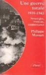 Une Guerre Totale 1939-1945 - Philippe Masson