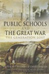 Public Schools and the Great War: The Generation Lost - Anthony Seldon, David Walsh