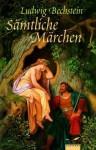 Sämtliche Märchen - Ludwig Bechstein, Ludwig Richter