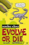 Evolve Or Die (Horrible Science) - Phil Gates, Tony De Saulles