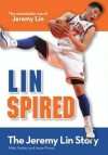 Linspired, Kids Edition: The Jeremy Lin Story - Mike Yorkey, Jesse Florea