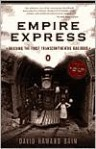 Empire Express: Building the First Transcontinental Railroad - David Haward Bain