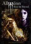 Allwënn: Soul & Sword (Relato ilustrado + Artbook + Extras) (Spanish Edition) - Jesús B. Vilches, Javier Charro