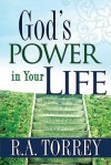Gods Power in Your Life - R.A. Torrey