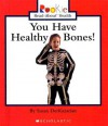 You Have Healthy Bones! - Susan DerKazarian, Nanci R. Vargus