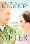 Ever After (Lost Love Series, #2) - Karen Kingsbury