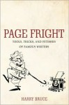 Page Fright: Foibles and Fetishes of Famous Writers - Harry Bruce