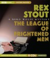 A Nero Wolfe Mystery: The League of Frightened Men - Rex Stout, Michael Prichard