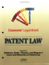 Casenote Legal Briefs: Patent Law, Keyed to Adelman, Radner, Thomas & Wegner - Casenote Legal Briefs