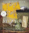 Stubborn Twig: Three Generations in the Life of a Japanese American Family - Lauren Kessler, Christine Williams