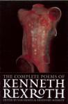 The Complete Poems - Kenneth Rexroth, Bradford Morrow, Sam Hamill