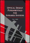 Optical Design Fundamentals For Infrared Systems - Max J. Riedl