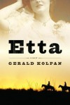 Etta: A Novel - Gerald Kolpan