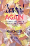 Beautiful Again: Restoring Your Image and Enhancing Body Changes - Jan Willis