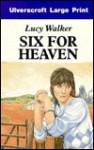 Six for Heaven - Lucy Walker