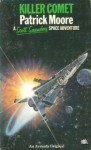 Killer Comet: A Scott Saunders Space Adventure - Patrick Moore