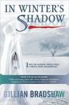 In Winter's Shadow (Down the Long Wind #3) - Gillian Bradshaw