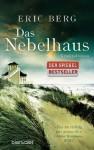 Das Nebelhaus: Roman - Eric Berg