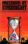 Freedom at Midnight: How Britain Gave Away an Empire - Larry Collins, Dominique Lapierre