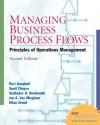 Managing Business Process Flows: Principles of Operations Management w/ Student CD (2nd Edition) - Raví Anupindi, Sudhakar D. Deshmukh, Sunil Chopra, Eitan Zemel, Jan A. Van Mieghem, Sudhakar Deshmukh, Deepak Chopra, Zemel, Mieghem, Deshmukh
