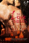 The Love Thieves - Heather Long