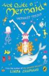 Mermaid Tricks (Not Quite a Mermaid) - Linda Chapman