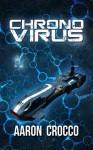 Chrono Virus - Aaron Crocco