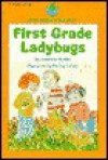 First Grade Ladybugs - Joanne Ryder, Betsy Lewin