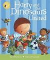 Harry and the Dinosaurs United - Ian Whybrow