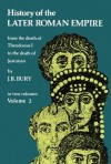 History of the Later Roman Empire, Vol. 2: From the Death of Theodosius I to the Death of Justinian: 002 - J.B. Bury