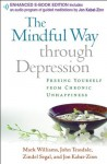 The Mindful Way through Depression: Freeing Yourself from Chronic Unhappiness (Kindle Edition with Audio/Video) - Mark Williams