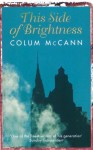 This Side Of Brightness - Colum McCann