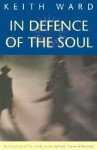 In Defence of the Soul - Keith Ward